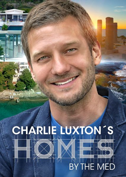 Charlie Luxton's Homes by the Med on Netflix Canada