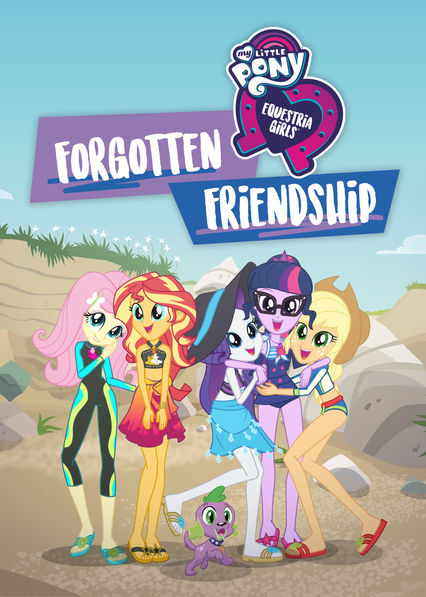 My Little Pony Equestria Girls: Forgotten Friendship