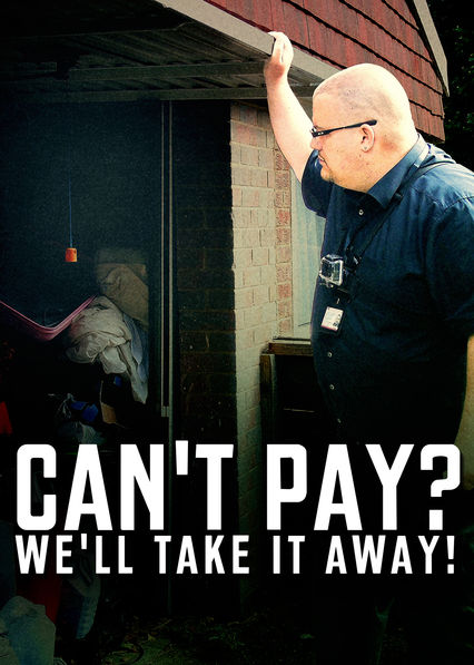 Can't Pay, We'll Take It Away! on Netflix Canada