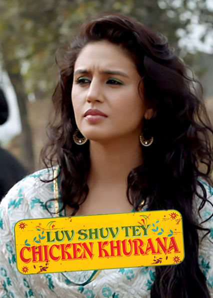 Luv Shuv Tey Chicken Khurana on Netflix Canada